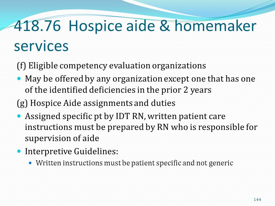 418.76 Hospice aide & homemaker services (f) Eligible competency evaluation organizations May be offered by any organization except one that has one o