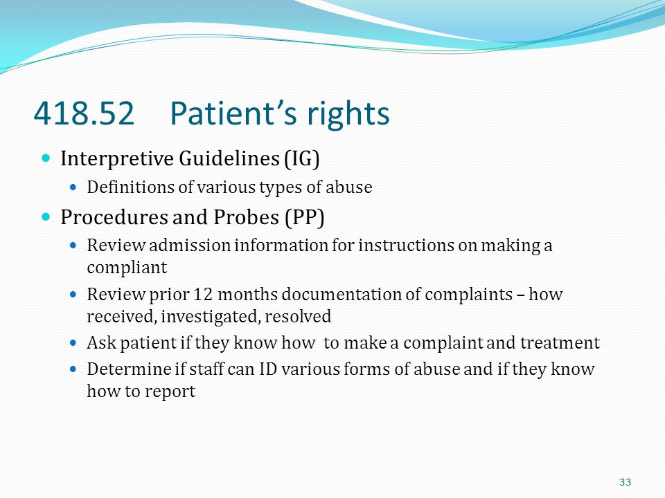 418.52 Patient's rights Interpretive Guidelines (IG) Definitions of various types of abuse Procedures and Probes (PP) Review admission information for