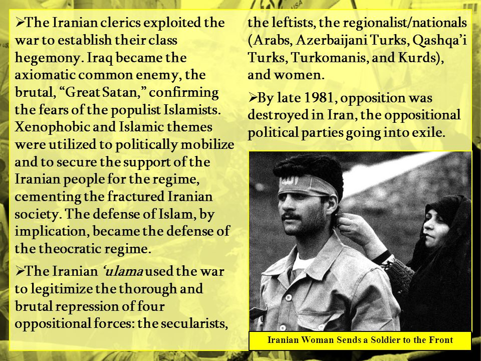  The Iranian clerics exploited the war to establish their class hegemony.