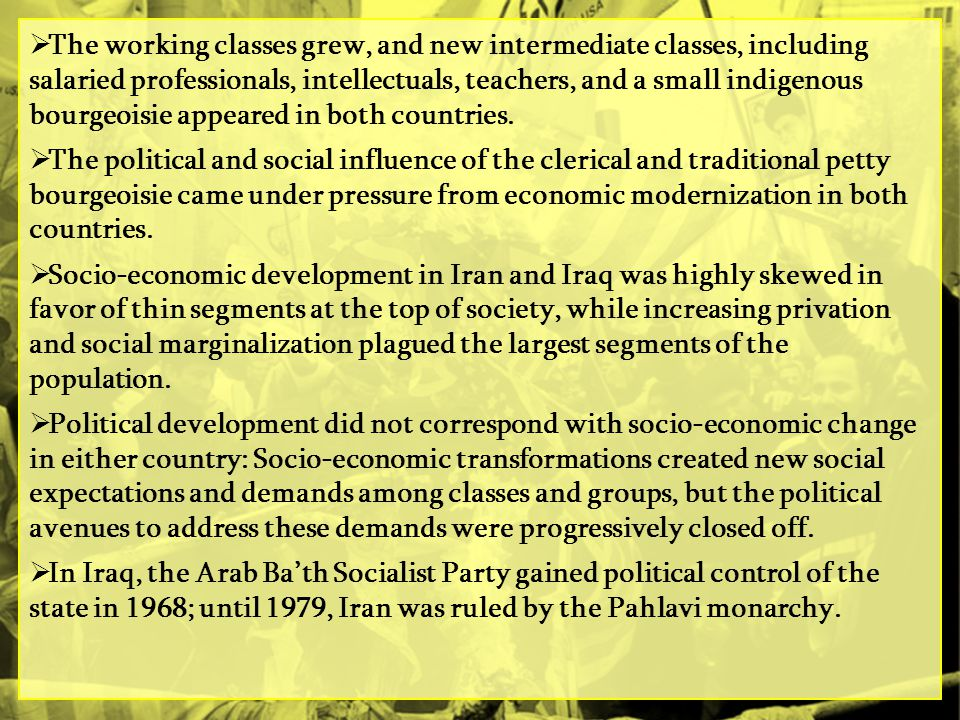  The working classes grew, and new intermediate classes, including salaried professionals, intellectuals, teachers, and a small indigenous bourgeoisie appeared in both countries.