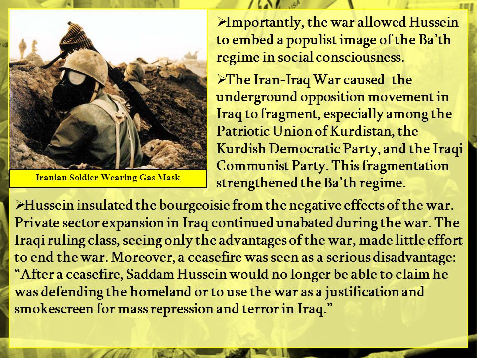  Importantly, the war allowed Hussein to embed a populist image of the Ba'th regime in social consciousness.