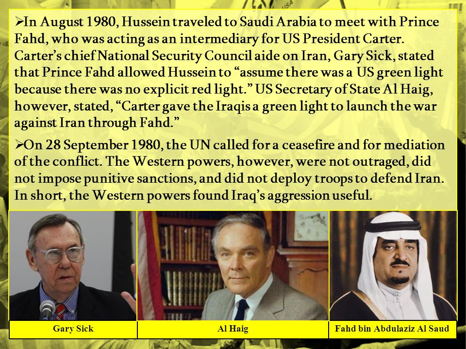  In August 1980, Hussein traveled to Saudi Arabia to meet with Prince Fahd, who was acting as an intermediary for US President Carter.