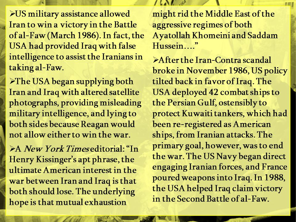  US military assistance allowed Iran to win a victory in the Battle of al-Faw (March 1986).