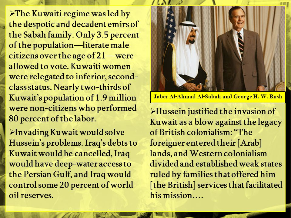  The Kuwaiti regime was led by the despotic and decadent emirs of the Sabah family.