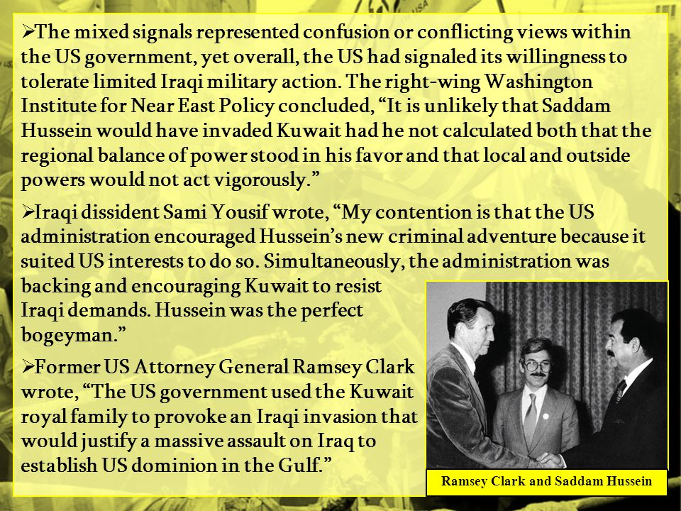  The mixed signals represented confusion or conflicting views within the US government, yet overall, the US had signaled its willingness to tolerate limited Iraqi military action.