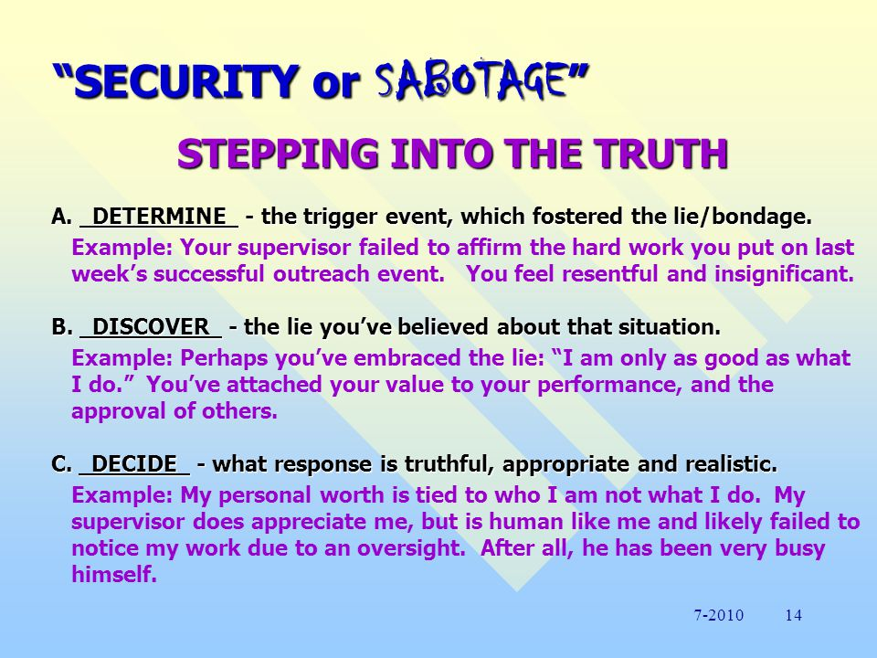 SECURITY or SABOTAGE THE LIES WE BELIEVE… NOTE: It is possible to waffle between these symptoms, and even experience several at the same time.
