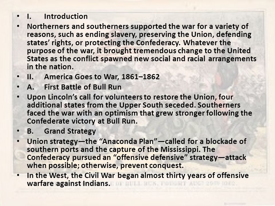 I.Introduction Northerners and southerners supported the war for a variety of reasons, such as ending slavery, preserving the Union, defending states' rights, or protecting the Confederacy.