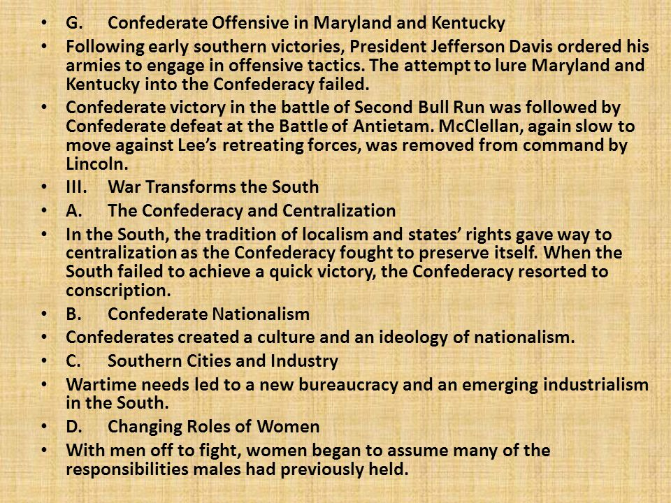 G.Confederate Offensive in Maryland and Kentucky Following early southern victories, President Jefferson Davis ordered his armies to engage in offensive tactics.