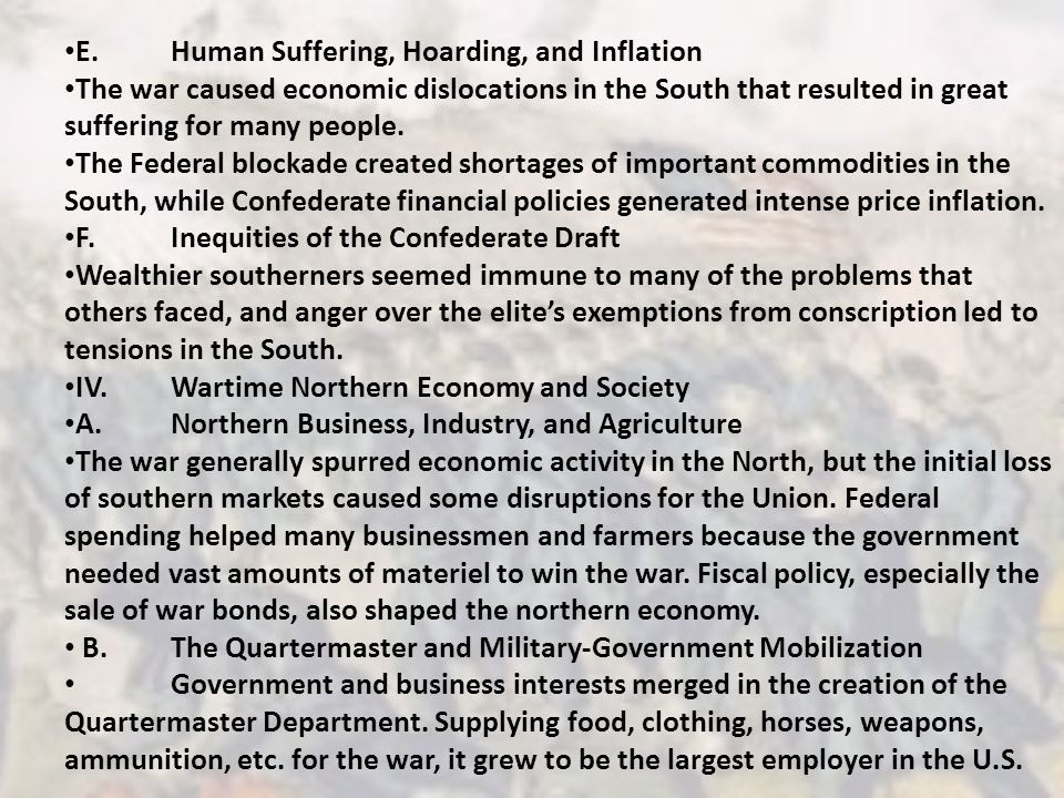 E.Human Suffering, Hoarding, and Inflation The war caused economic dislocations in the South that resulted in great suffering for many people.