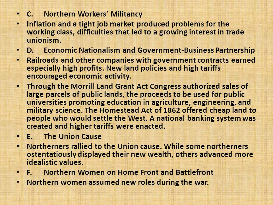 C.Northern Workers' Militancy Inflation and a tight job market produced problems for the working class, difficulties that led to a growing interest in trade unionism.