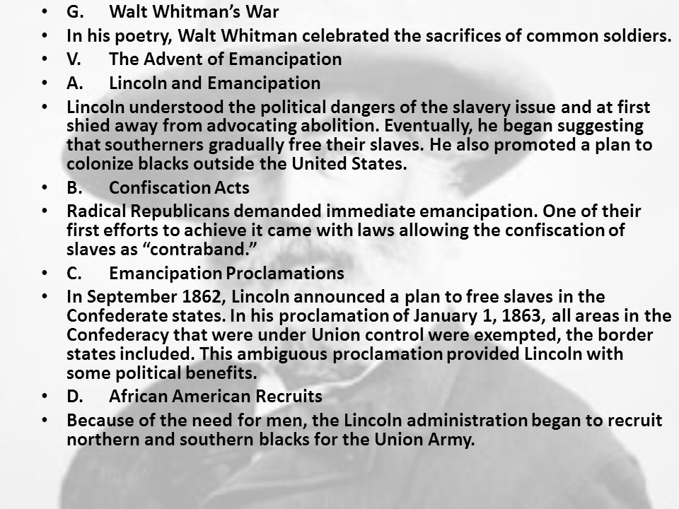 G.Walt Whitman's War In his poetry, Walt Whitman celebrated the sacrifices of common soldiers.