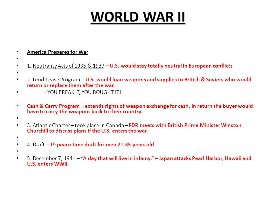 WORLD WAR II America Prepares for War 1. Neutrality Acts of 1935 & 1937 – U.S.