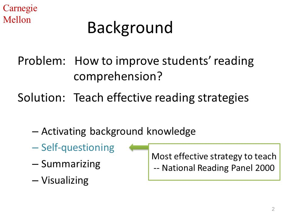Carnegie Mellon Background Problem: How to improve students' reading comprehension.
