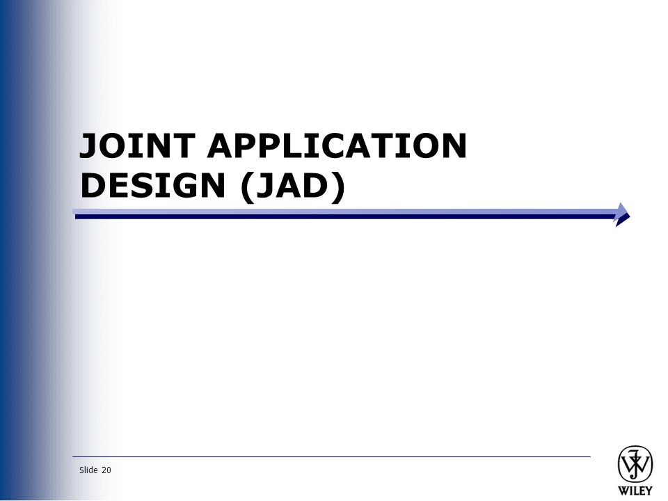 Slide 20 JOINT APPLICATION DESIGN (JAD)