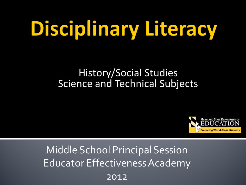 History/Social Studies Science and Technical Subjects Middle School Principal Session Educator Effectiveness Academy 2012