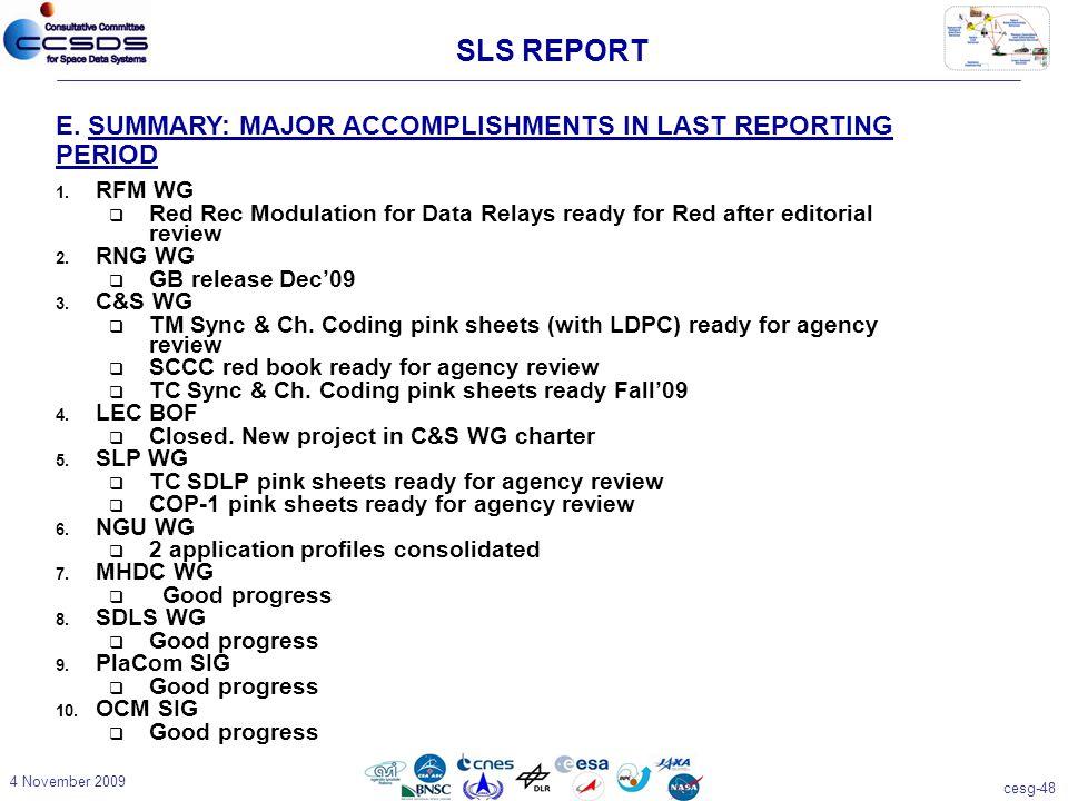 cesg-48 4 November 2009 SLS REPORT E. SUMMARY: MAJOR ACCOMPLISHMENTS IN LAST REPORTING PERIOD 1.