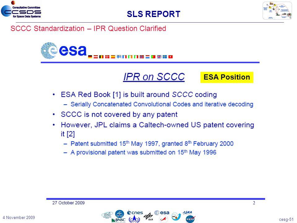 cesg-51 4 November 2009 SCCC Standardization – IPR Question Clarified SLS REPORT ESA Position