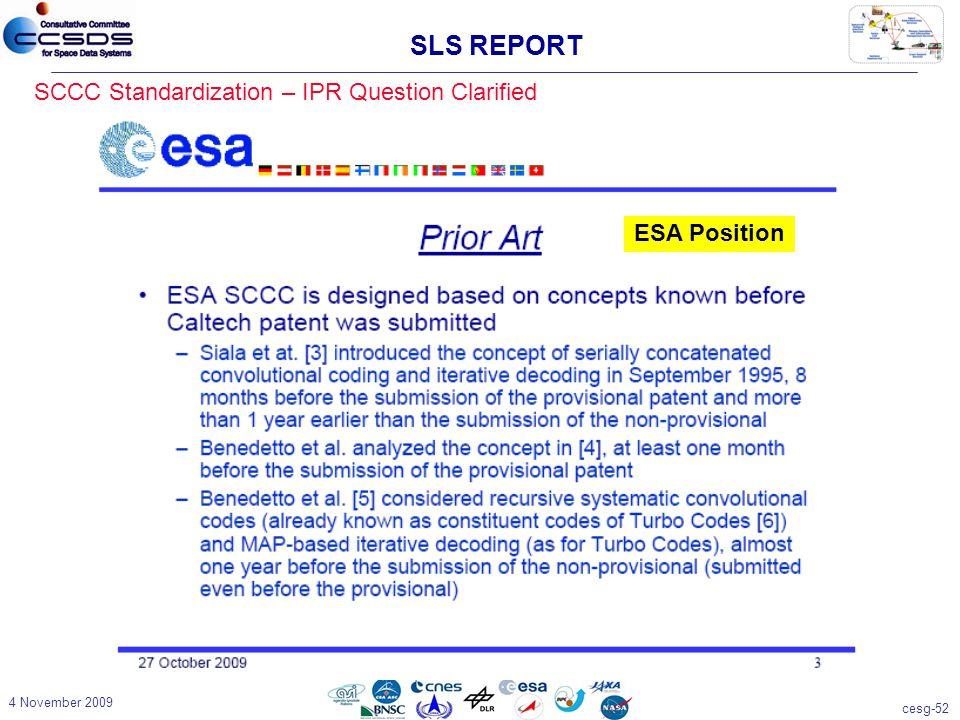 cesg-52 4 November 2009 SCCC Standardization – IPR Question Clarified SLS REPORT ESA Position