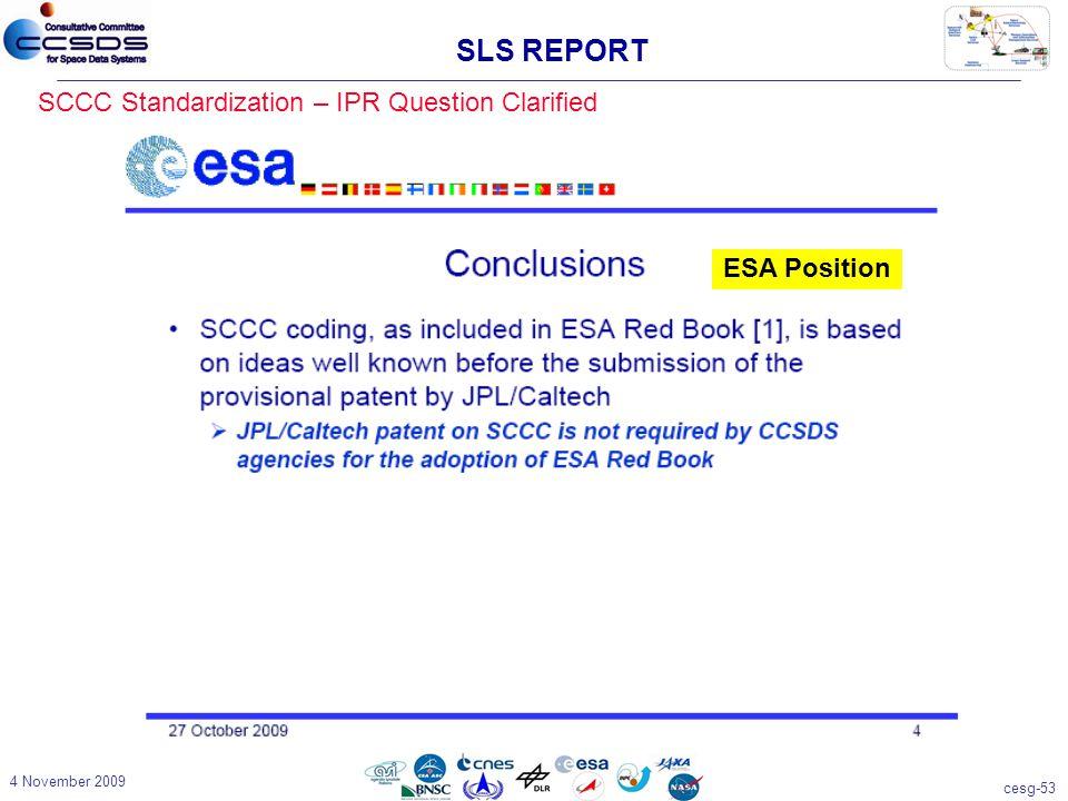 cesg-53 4 November 2009 SCCC Standardization – IPR Question Clarified SLS REPORT ESA Position