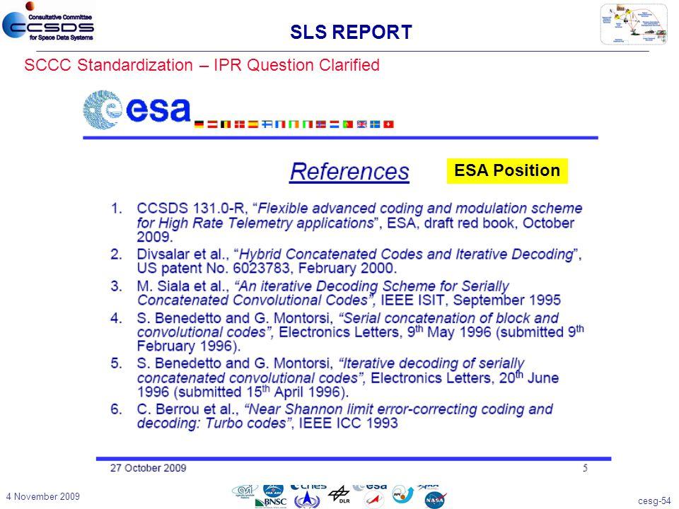 cesg-54 4 November 2009 SCCC Standardization – IPR Question Clarified SLS REPORT ESA Position