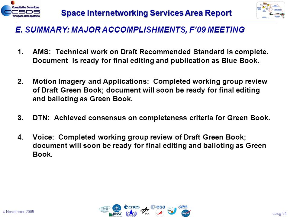 cesg-84 4 November 2009 1.AMS: Technical work on Draft Recommended Standard is complete.