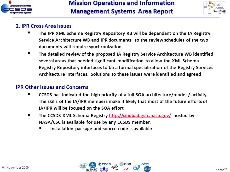 cesg-91 04 November 2009 2. IPR Cross Area Issues  The IPR XML Schema Registry Repository RB will be dependant on the IA Registry Service Architectur
