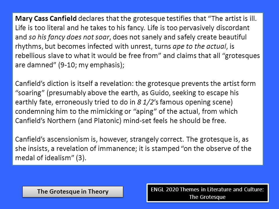 ENGL 2020 Themes in Literature and Culture: The Grotesque Mary Cass Canfield declares that the grotesque testifies that The artist is ill.
