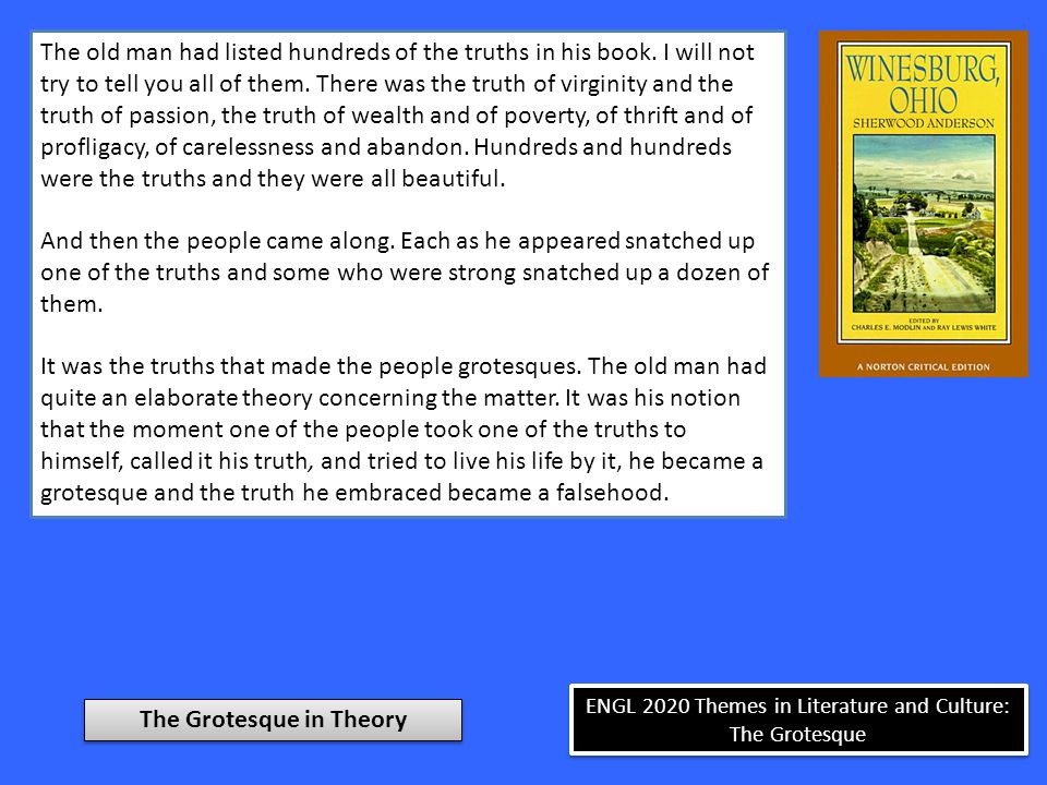 ENGL 2020 Themes in Literature and Culture: The Grotesque The old man had listed hundreds of the truths in his book.