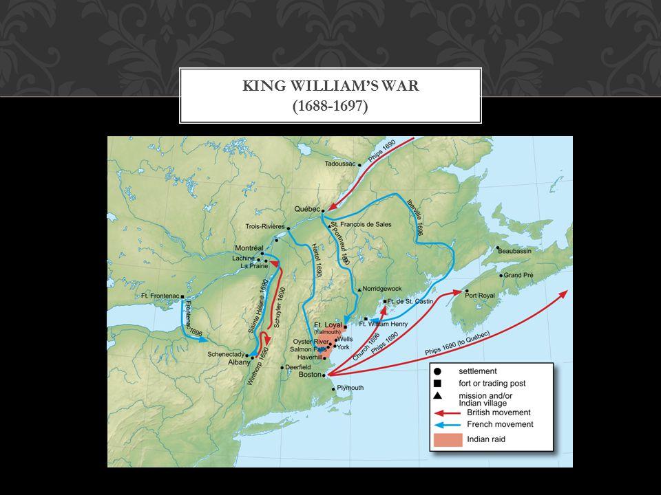 KING WILLIAM'S WAR (1688-1697)