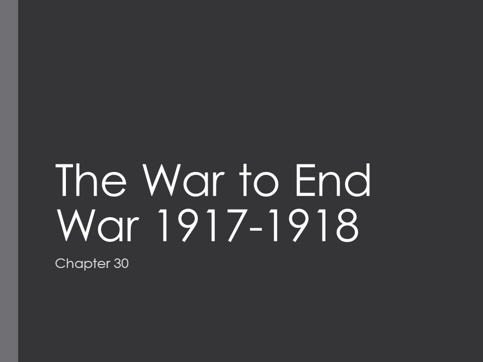 The War to End War 1917-1918 Chapter 30