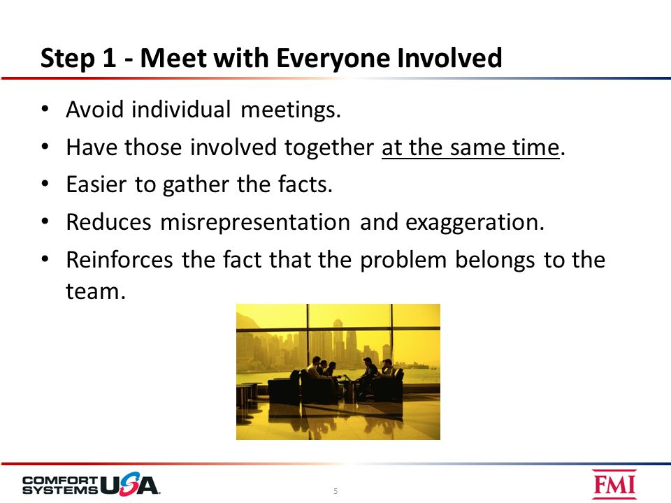 Step 2 – Discuss the Problem Be open.Summarize the facts.