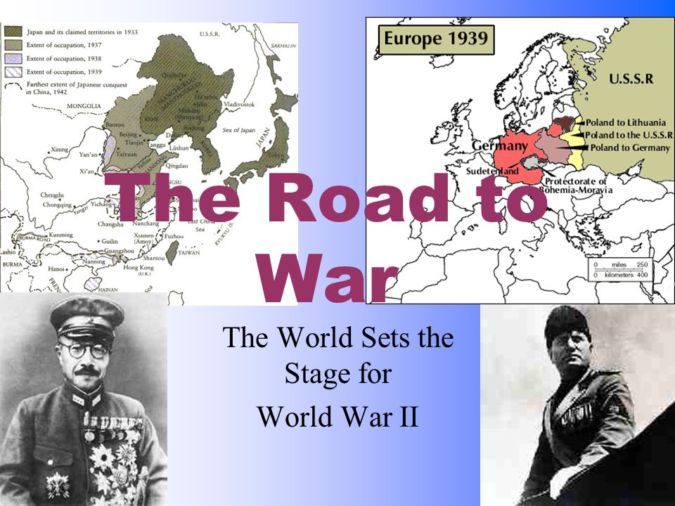 The Road to War The World Sets the Stage for World War II