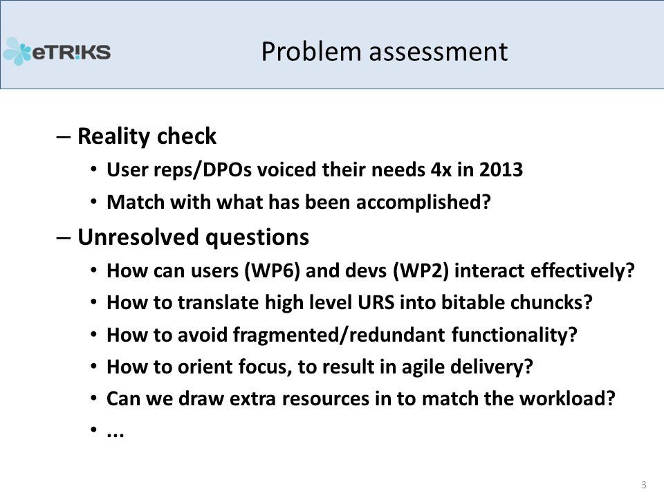 – Reality check User reps/DPOs voiced their needs 4x in 2013 Match with what has been accomplished.