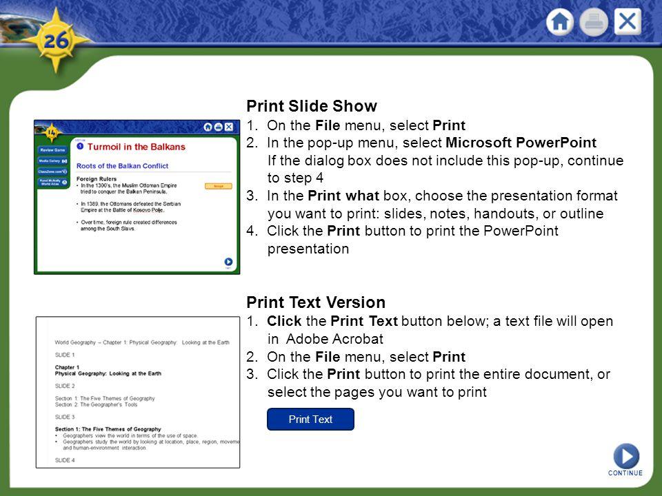 Print Text Print Slide Show 1. On the File menu, select Print 2.