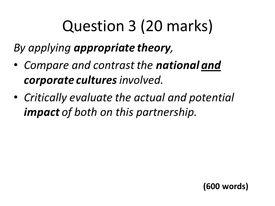 By applying appropriate theory, Compare and contrast the national and corporate cultures involved. Critically evaluate the actual and potential impact