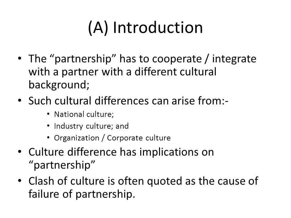"""(A) Introduction The """"partnership"""" has to cooperate / integrate with a partner with a different cultural background; Such cultural differences can ari"""