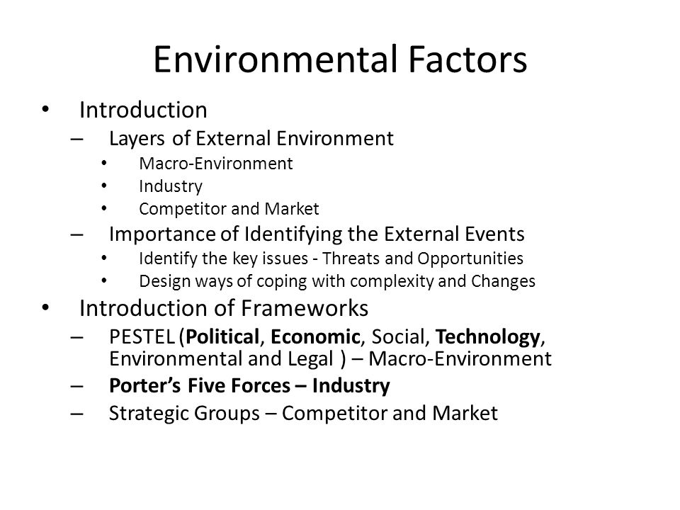 Environmental Factors Introduction – Layers of External Environment Macro-Environment Industry Competitor and Market – Importance of Identifying the E