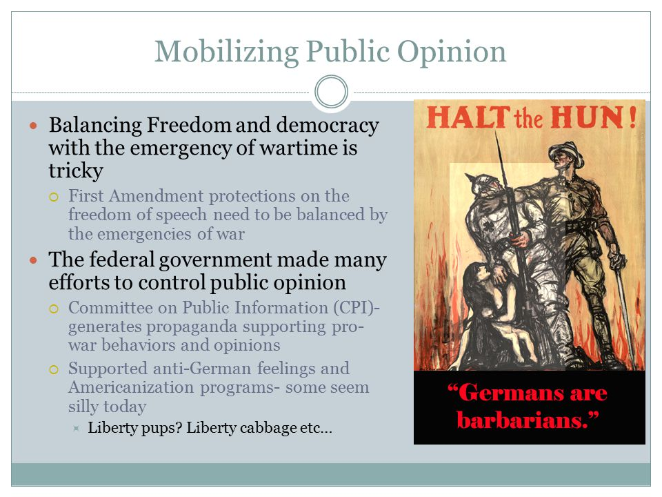 Mobilizing Public Opinion Balancing Freedom and democracy with the emergency of wartime is tricky  First Amendment protections on the freedom of spee