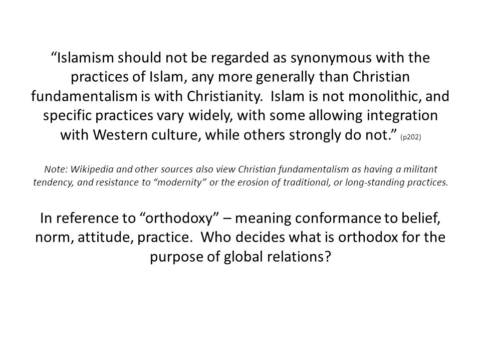 """""""Islamism should not be regarded as synonymous with the practices of Islam, any more generally than Christian fundamentalism is with Christianity. Isl"""
