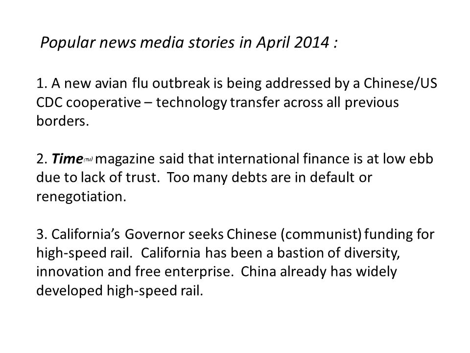 Popular news media stories in April 2014 : 1. A new avian flu outbreak is being addressed by a Chinese/US CDC cooperative – technology transfer across