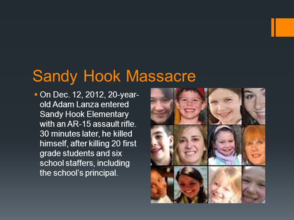 Sandy Hook Massacre  The shooting took place just months after James Holmes killed 12 people inside an Aurora, Colo.