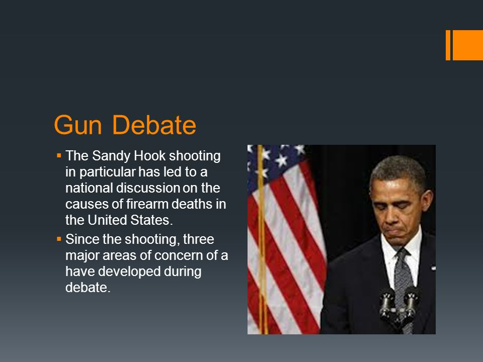 Gun Debate  The Sandy Hook shooting in particular has led to a national discussion on the causes of firearm deaths in the United States.