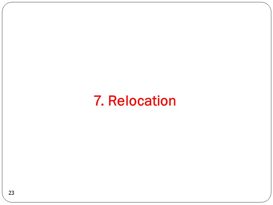 23 7. Relocation