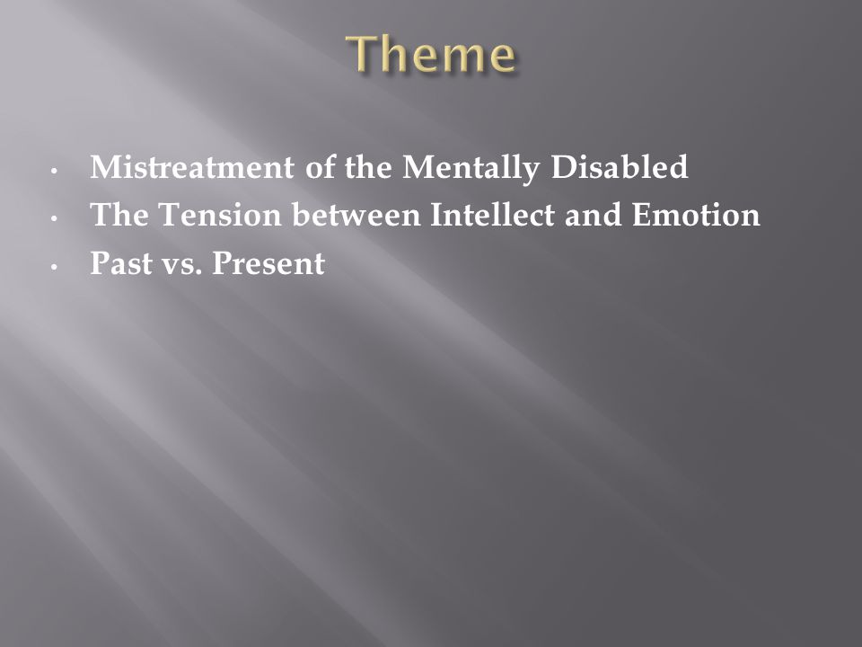 Mistreatment of the Mentally Disabled The Tension between Intellect and Emotion Past vs. Present