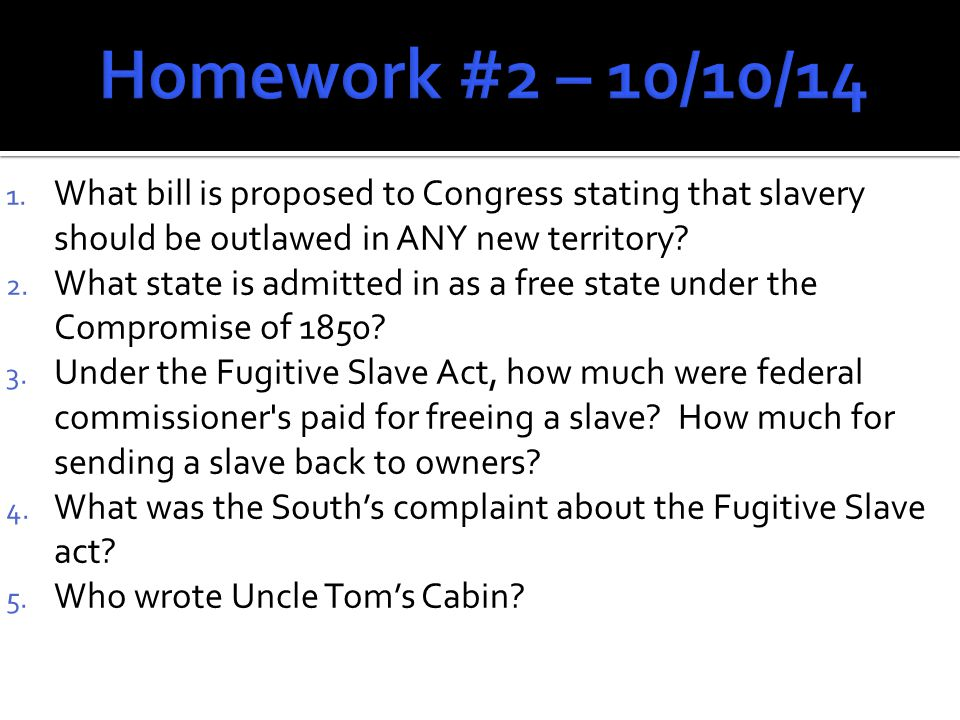 1. What bill is proposed to Congress stating that slavery should be outlawed in ANY new territory.