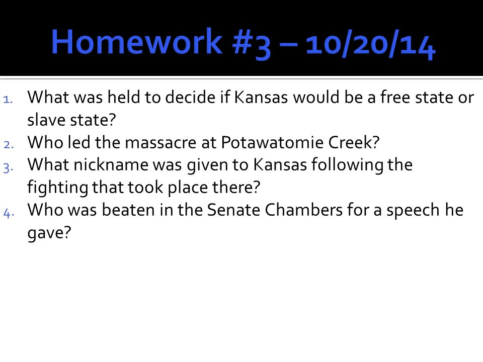 1. What was held to decide if Kansas would be a free state or slave state.