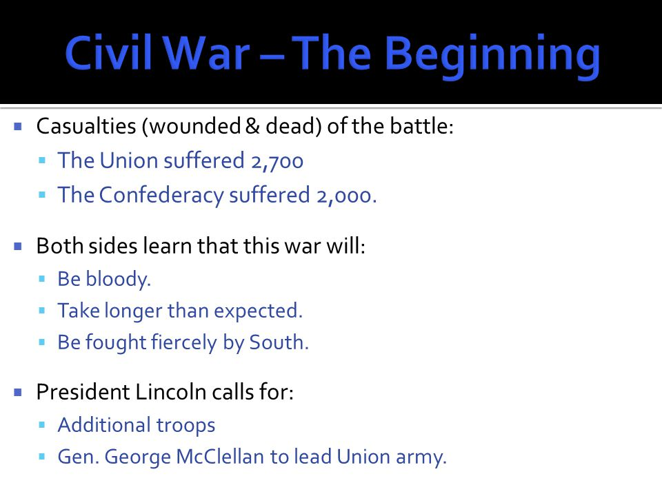  Casualties (wounded & dead) of the battle:  The Union suffered 2,700  The Confederacy suffered 2,000.