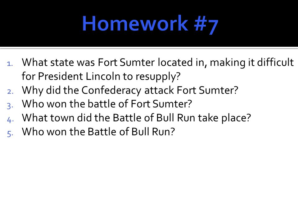1. What state was Fort Sumter located in, making it difficult for President Lincoln to resupply.