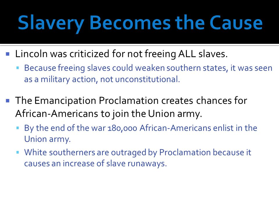  Lincoln was criticized for not freeing ALL slaves.