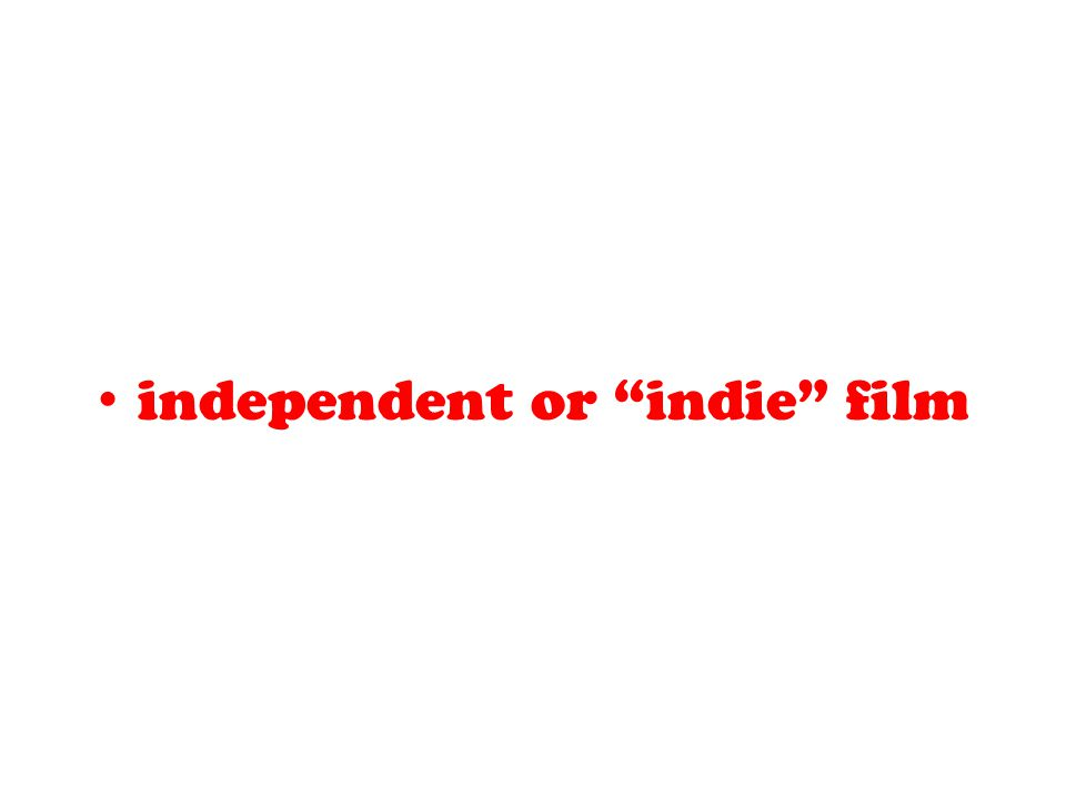 independent or indie film